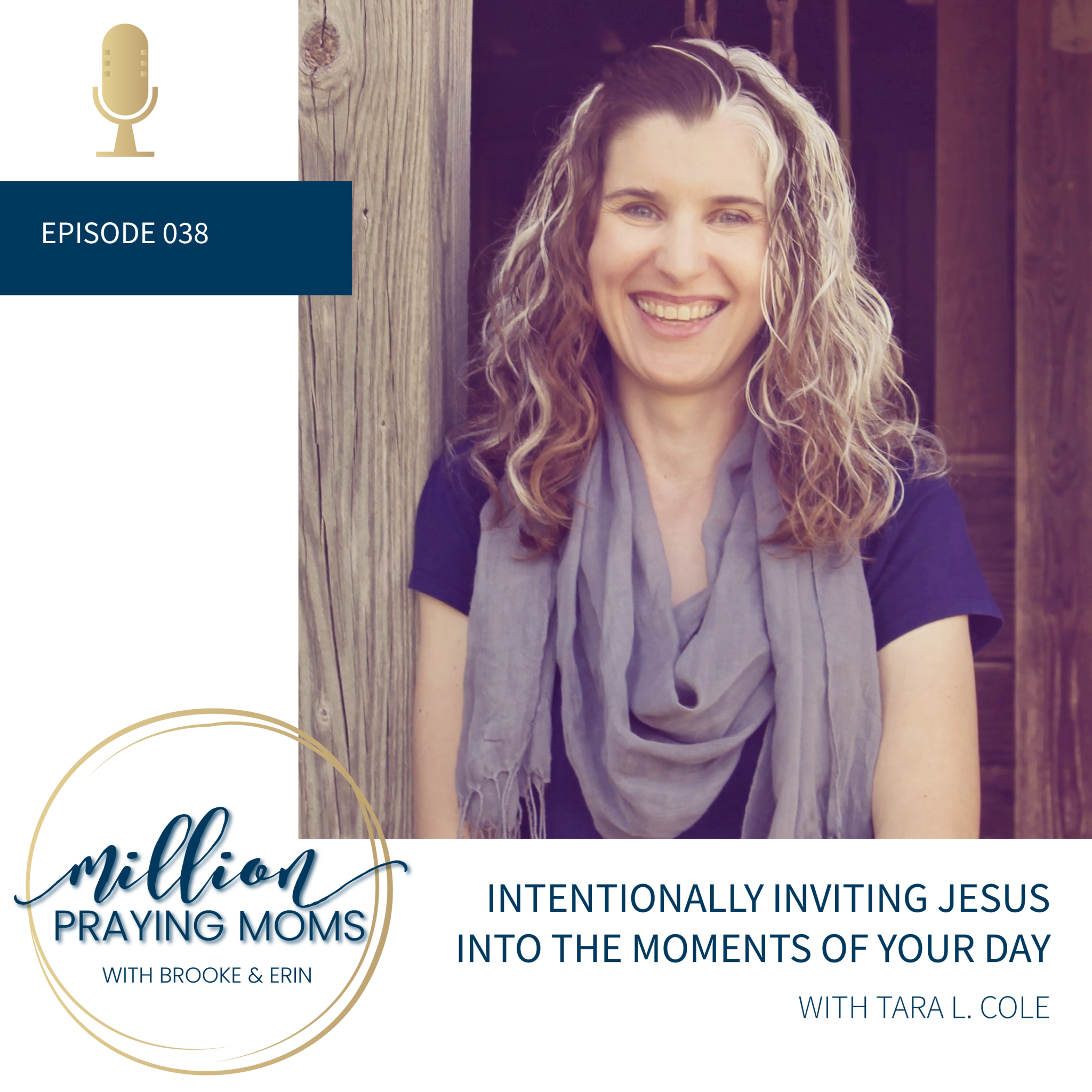 #038: Intentionally Inviting Jesus into the Moments of Your Day