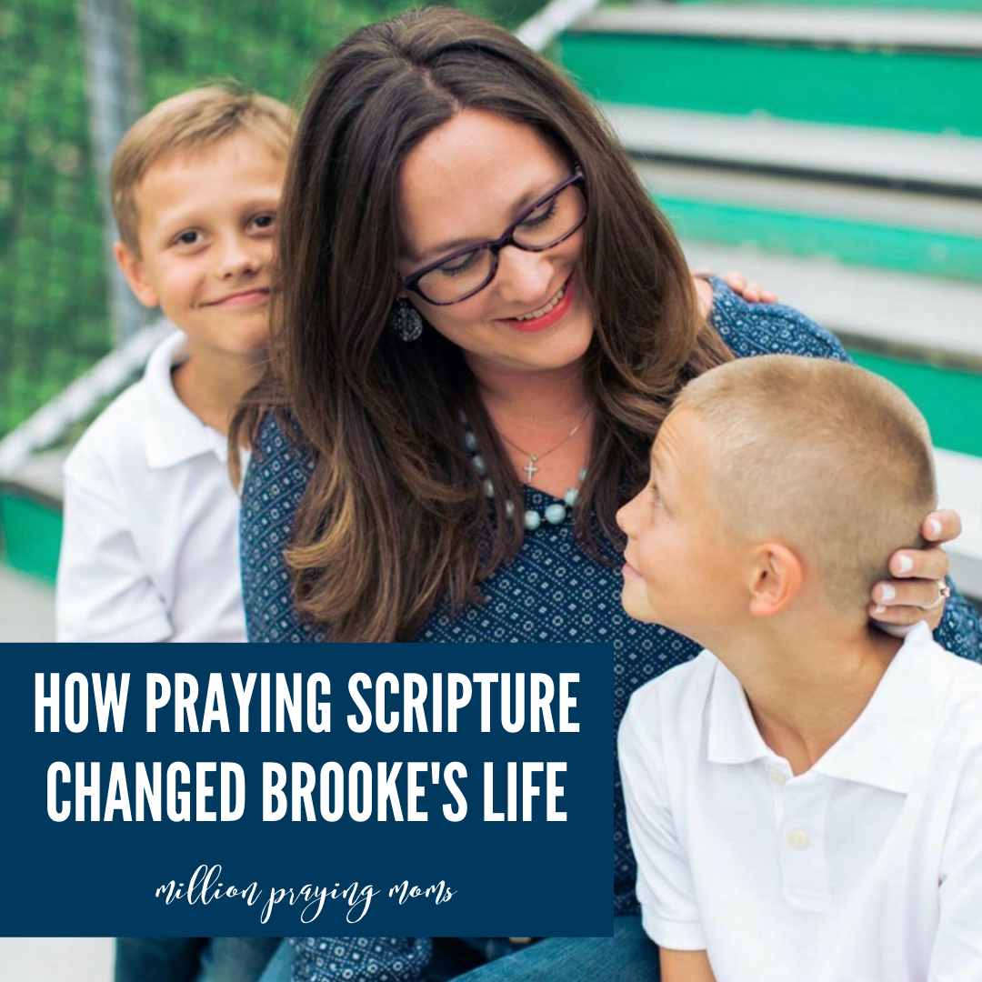 How Praying Scripture Changed Brooke's Life