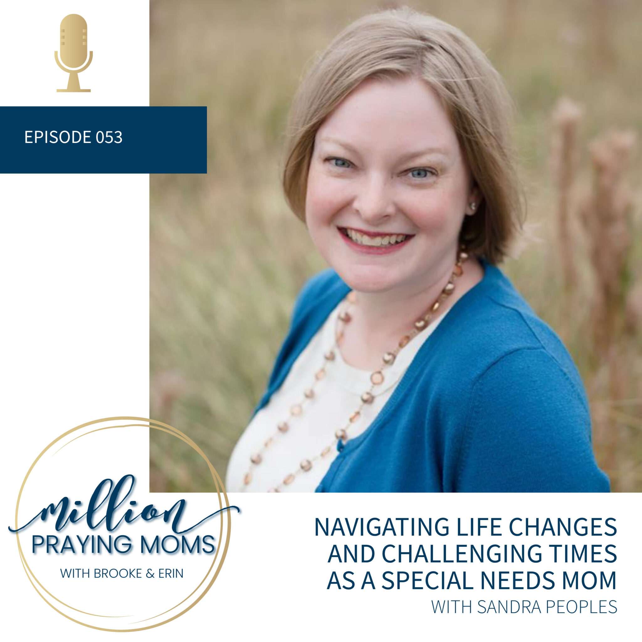#053: Navigating Life Changes and Challenges as a Special-Needs Mom