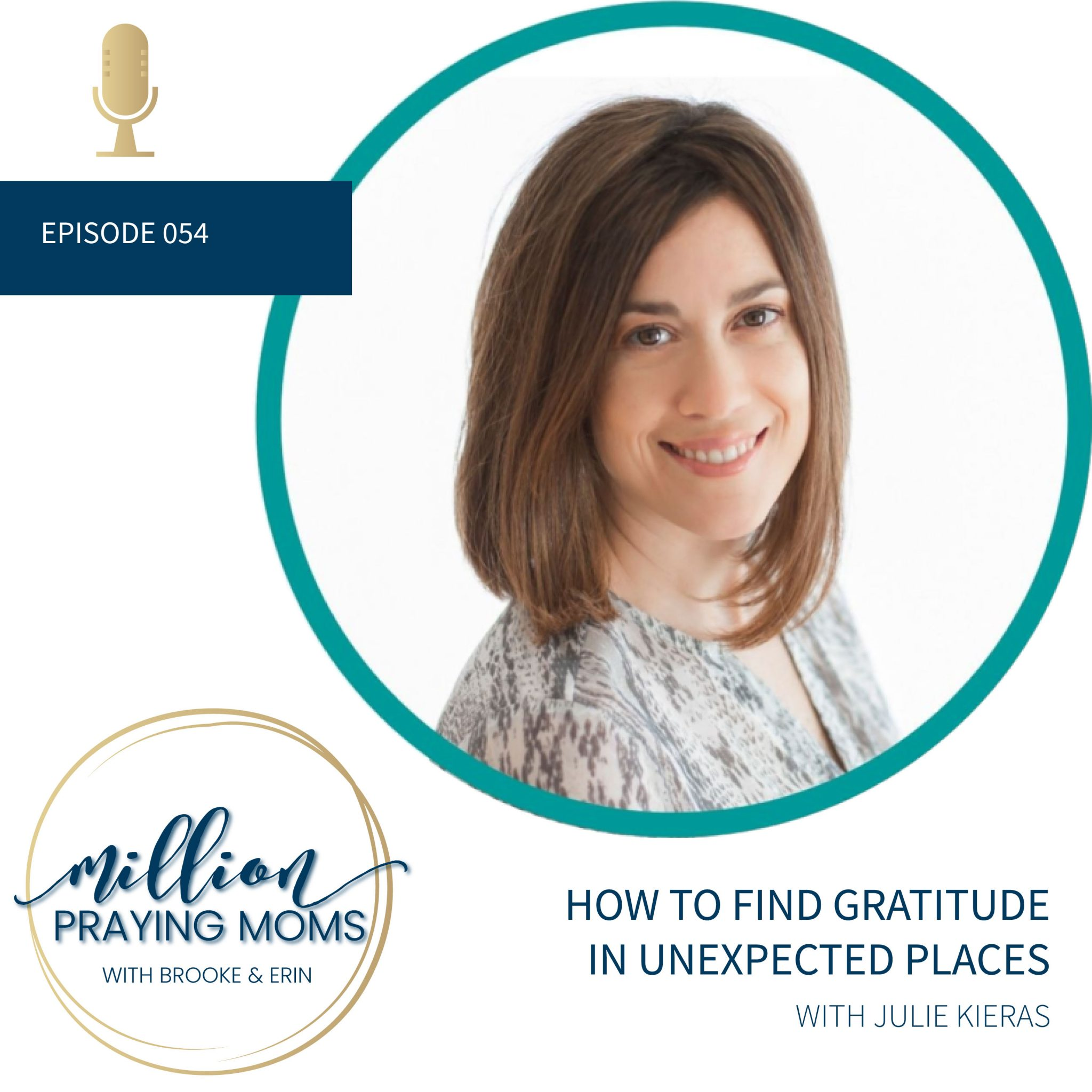 #054: How to Find Gratitude in Unexpected Places