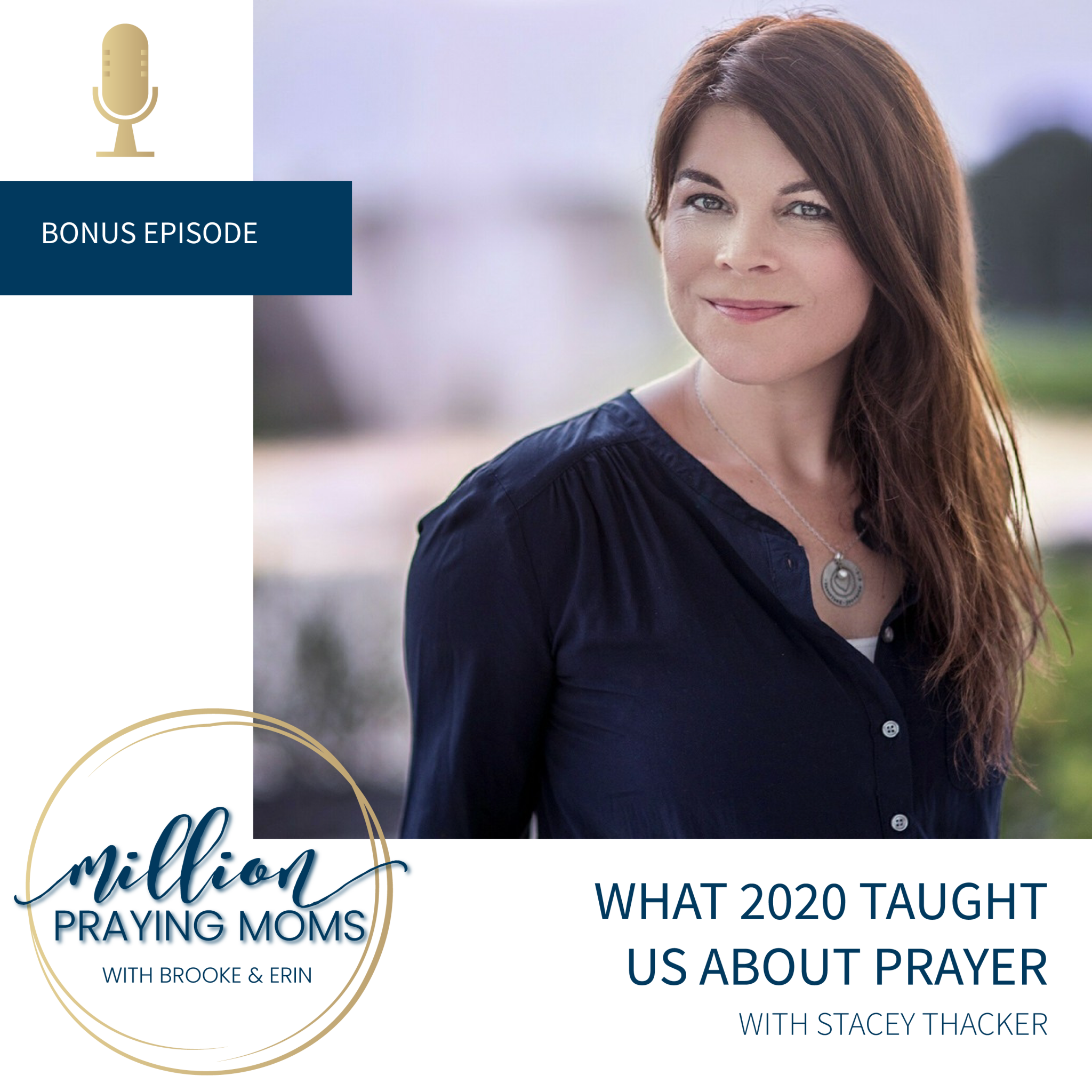 {Bonus Podcast}: What 2020 Taught Us About Prayer