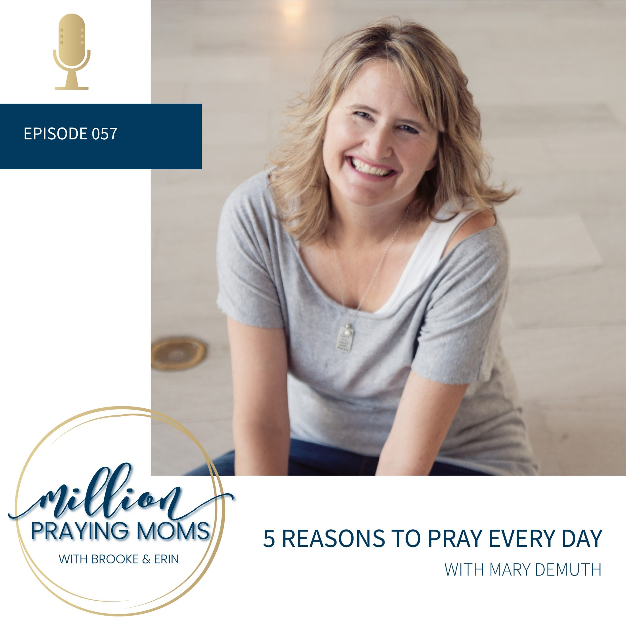 #057: 5 Reasons to Pray Every Day
