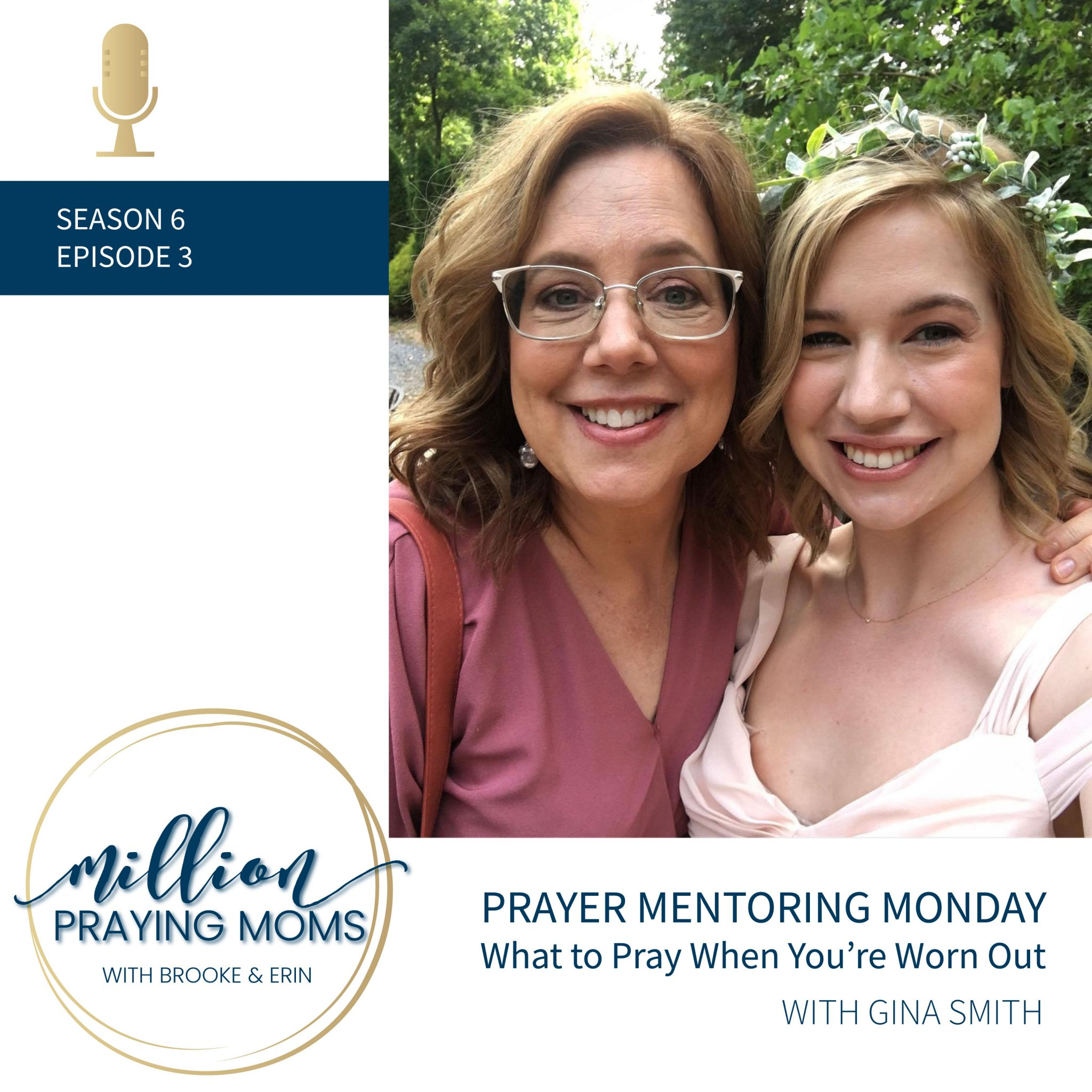 {PMM S6-E3}: What to Pray When You're Worn Out