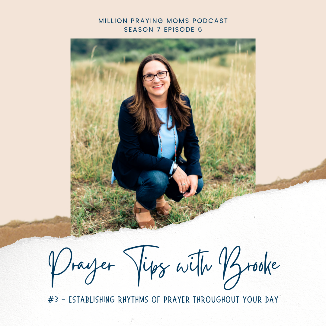 {MPM S7-E6} Prayer Tip #3: How to Establish Rhythms of Prayer Throughout Your Day