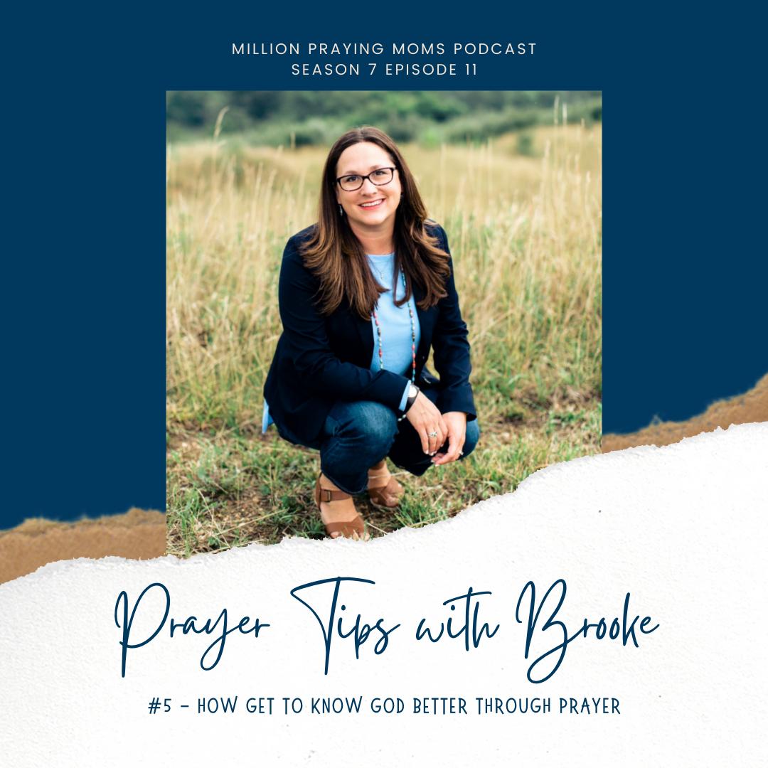 {MPM S7-E11} Prayer Tip #5: How to Get to Know God Better Through Prayer