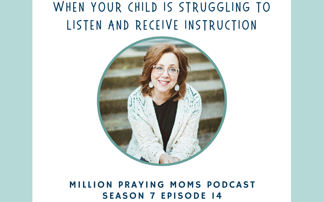 {PMM S7-E14} When Your Child Is Struggling to Listen and Receive Instruction