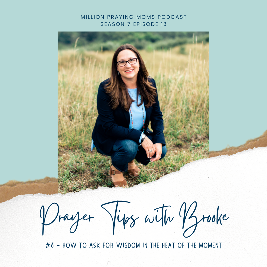 {MPM S7-E13} Prayer Tip #6: How to Ask for Wisdom in the Heat of the Moment