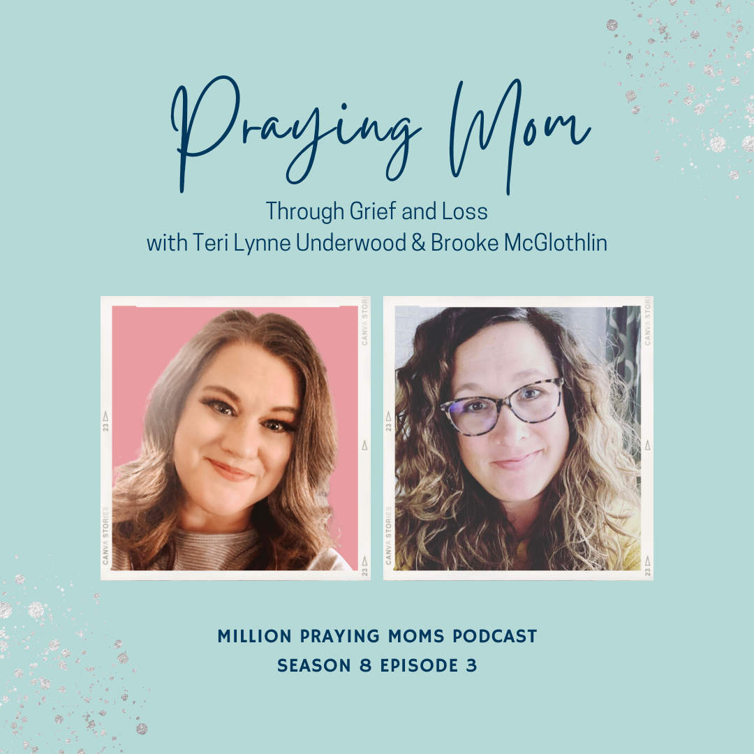 {S8-E3} Praying Mom: Through Grief and Loss, with Teri Lynne Underwood