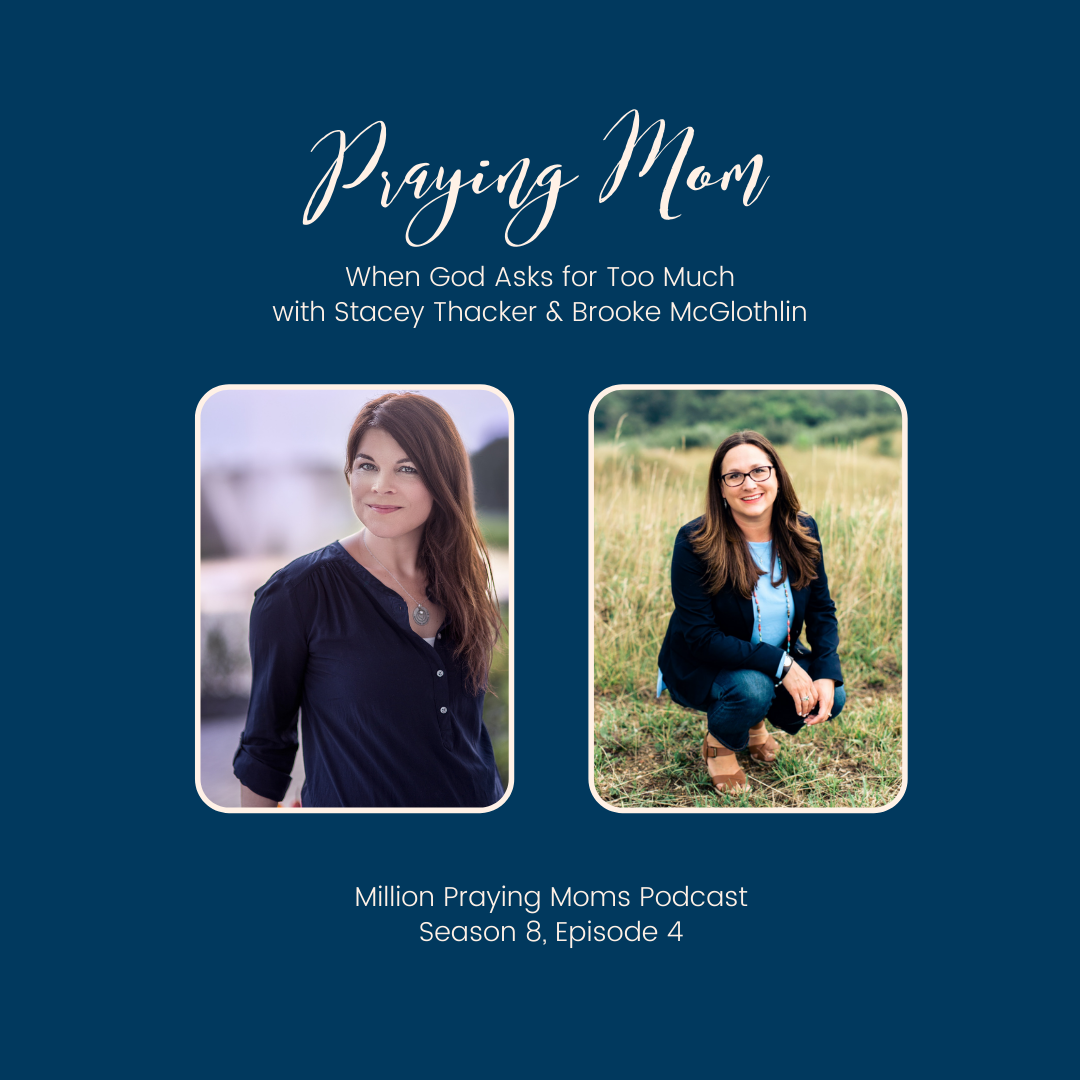 {S8-E4} Praying Mom: When God Asks for Too Much, with Stacey Thacker