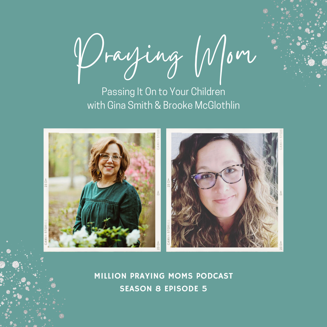 {S8-E5} Praying Mom: Passing it On To Your Children, with Gina Smith