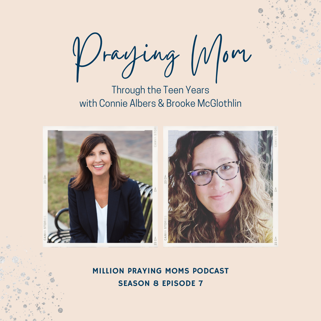 {S8-E6} Praying Mom: Praying Through the Teen Years, with Connie Albers