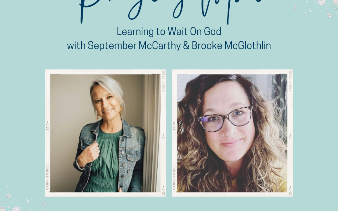 {S8-E8} Praying Mom: Learning to Wait on God, with September McCarthy